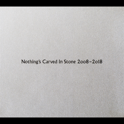 【CD】Nothing's Carved In Stone 2008-2018