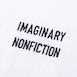 IMAGINARY NONFICTION Tシャツ [ホワイト]