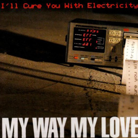 【CD】I'll Cure You With Electricity